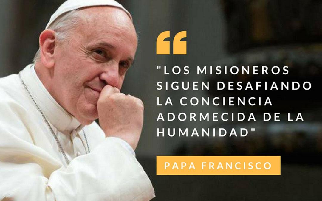 """Francisco: """"Los misioneros siguen desafiando la conciencia adormecida de la humanidad"""""""