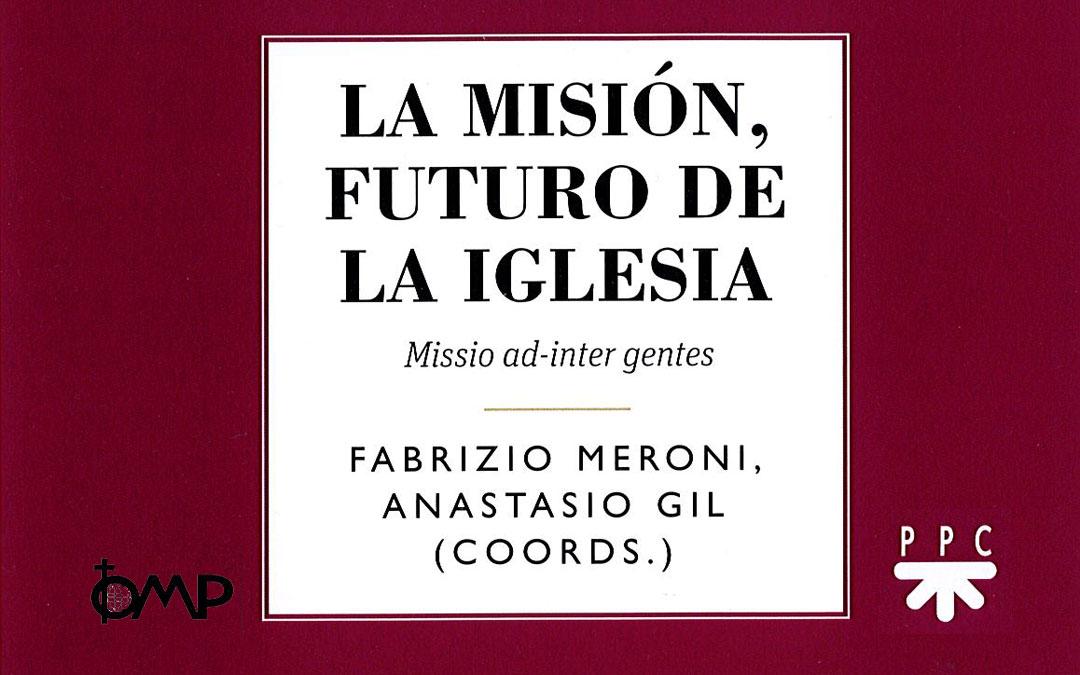 """""""La misión, futuro de la Iglesia"""""""