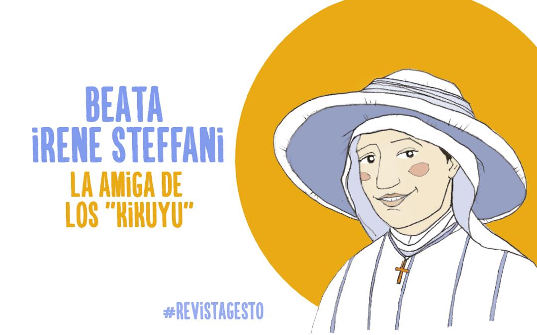 """Beata Irene Steffani: La amiga de los """"Kikuyu"""""""