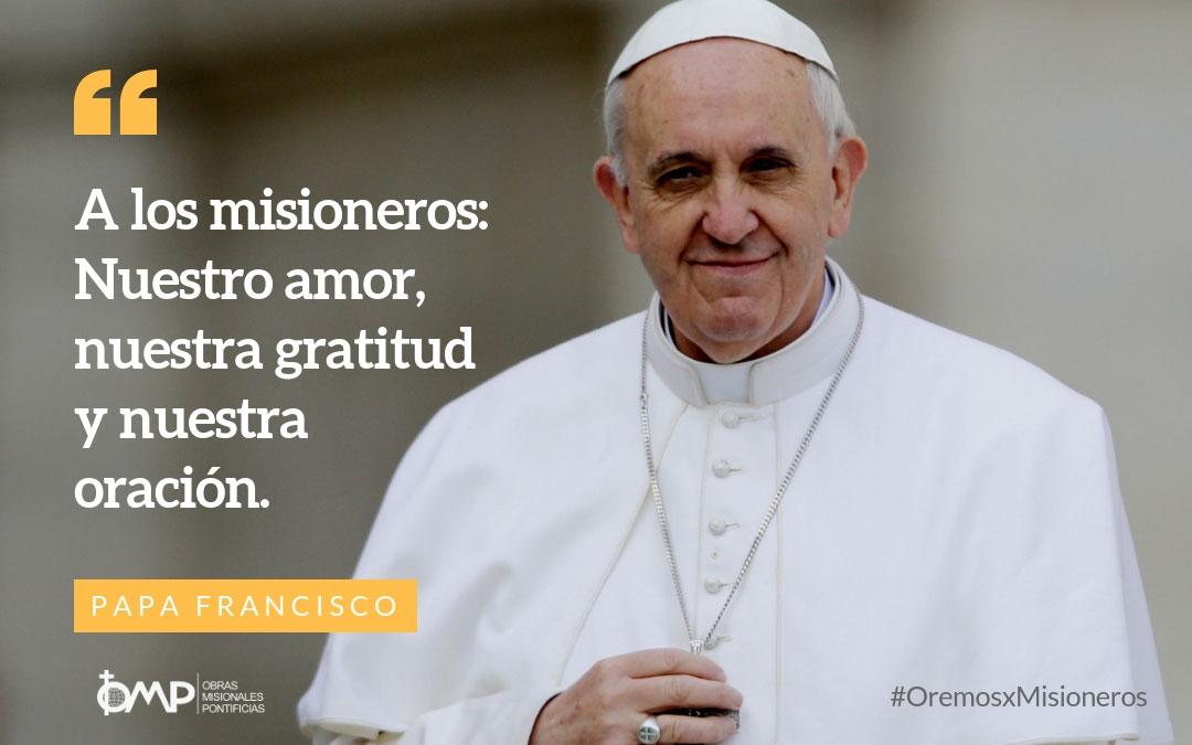 """Papa Francisco: """"nuestro amor, nuestra gratitud y nuestra oración"""", a los misioneros"""