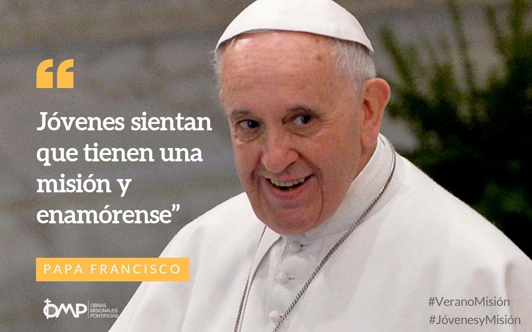 """Francisco a los jóvenes: """"Sientan que tienen una misión y enamórense"""""""
