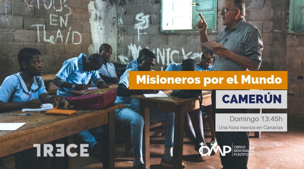 Misioneros por el Mundo nos acerca a Camerún