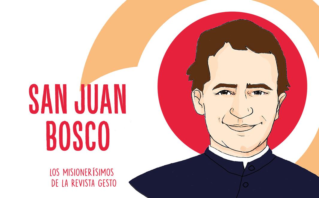 San Juan Bosco, el misionerísimo que contó siempre con María